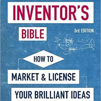 |EXCLUSIVE| The Inventor's Bible, 3rd Edition: How To Market And License Your Brilliant Ideas. trade frescor Image Descubri disposes Total promover billions