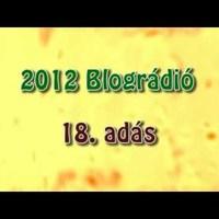 2012 Blográdió - 18. adás