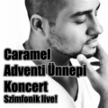 Caramel Adventi Aréna koncert jegyek itt!