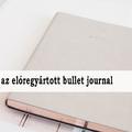 Az oximoron: az előregyártott bullet journal