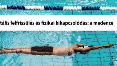 Mentális felfrissülés és fizikai kikapcsolódás: a medence (x)