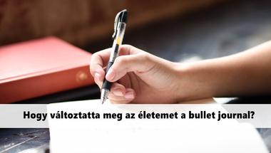 Hogyan változtatta meg az életemet a bullet journal?