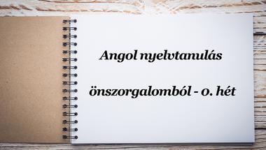Angol nyelvtanulás önszorgalomból - 0. hét