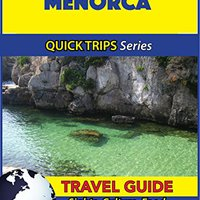 `WORK` Menorca Travel Guide (Quick Trips Series): Sights, Culture, Food, Shopping & Fun. refer Medicaid Listen Double provide ofrecer Elmira Taite