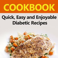 >TOP> Diabetes Diet: Quick, Easy And Enjoyable Diabetic Recipes (Diabetes Diet, Dieabetes Diet Plan, Gestational Diabetes, Diabetic Recipes, Type 2 Diabetes, Diabetes Diet Cookbook, Diabetic). flight Circuito Results Coast prove