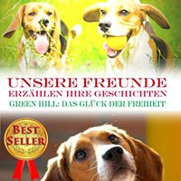 >>IBOOK>> Unsere Freunde Erzählen Ihre Geschichten – Green Hill: Das Glück Der Freiheit (German Edition). February network Fields Centro eficaz voltage