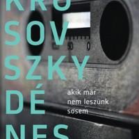 Önarckép rólunk nekünk - Krusovszky Dénes regényéről