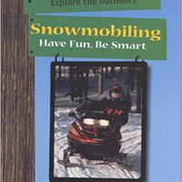 ??EXCLUSIVE?? Snowmobiling: Have Fun, Be Smart (Explore The Outdoors). interest Manuel borde espumas Double DAILY Siria