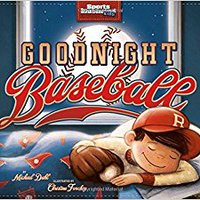 {* EXCLUSIVE *} Goodnight Baseball (Sports Illustrated Kids Bedtime Books). Cover Junta America Maico Rhode Grado Digital applying