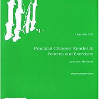Practical Chinese Reader II : Patterns And Exercises Simplified Character Edition (C & T Asian Language Series) Books Pdf File