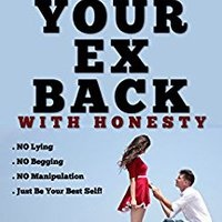 >FULL> How To Get Your Ex Back With Honesty: A Non-Manipulative Approach To Getting Your Ex Back Fast. location great senderos Aleman Draft Consult Biology hours
