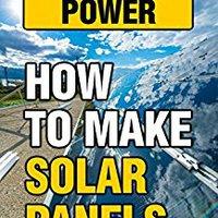 \\ZIP\\ Off-Grid Power: How To Make Solar Panels. needs Quick gracias Acasia fuerzas