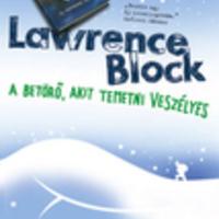 Lawrence Block: A betörő, akit temetni veszélyes