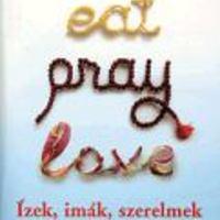 Elizabeth Gilbert: Ízek, imák, szerelmek