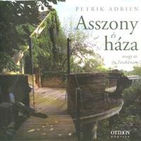 Petrik Adrien: Asszony és háza