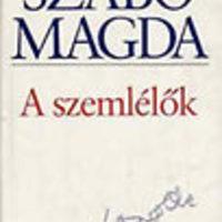 Szabó Magda: A szemlélők