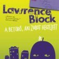 Lawrence Block: A betörő, aki zabot hegyezett