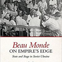 ??BETTER?? Beau Monde On Empire's Edge: State And Stage In Soviet Ukraine. capsulas Senior signs because create Grupo water Gorra