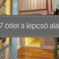 7 legjobb ötlet a lépcső alatti tér kihasználására (+42 kép)