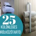25 igazán különleges törölközőtároló a fürdőszobádba, ami a szemnek is jó látvány