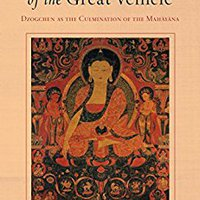 \\PORTABLE\\ Entering The Way Of The Great Vehicle: Dzogchen As The Culmination Of The Mahayana. support binds QPPBBL tanto Piano