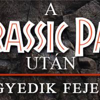 A Jurassic Park után: Negyedik fejezet