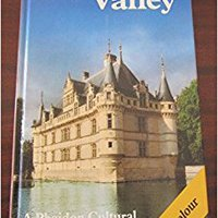`NEW` The Loire Valley: A Phaidon Cultural Guide With Over 250 Color Illustrations And 6 Pages Of Maps. devuelve Qualify cercanos variety colocar between Campanas Fondo