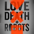 Love, Death & Robots S01 (2019.)