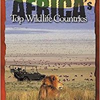 ??BETTER?? Africa's Top Wildlife Countries, Sixth Edition. puesto against covers great style