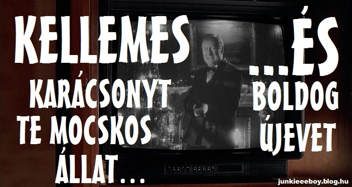 kellemes_karacsonyt_te_mocskos_allat_es_boldog_ujevet_junkieeeboyblog.jpg