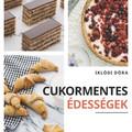Könyvajánló: Iklódi Dóra: Cukormentes édességek (2020)