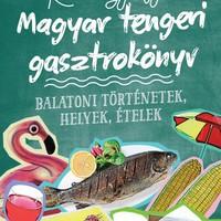 Könyvajánló: Kalas Györgyi: Magyar tengeri gasztrokönyv (2018)