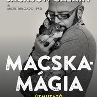 Könyvkritika: Jackson Galaxy – Mikel Delgado, PhD.: Macskamágia (2018)