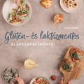 Könyvajánló: Kiss Dóri: Glutén és laktózmentes alapszakácskönyv (2019)