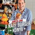 Könyvajánló: Jancsa Jani: A nagy burger könyv (2018)