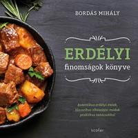 Könyvajánló: Bordás Mihály: Erdélyi finomságok könyve (2018)