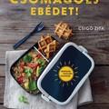 Könyvajánló: Csigó Zita: Csomagolj ebédet! (2018)