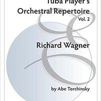 Tuba Player's Orchestral Repertoire: Volume 2 Wagner Ebook Rar