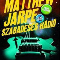 Matthew Jarpe: Szabadesés rádió