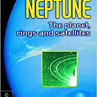 Neptune: The Planet, Rings, And Satellites Free Download