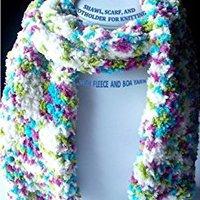 Yarn Bag Patterns - Shawl Scarf & Potholder For Knitting With Fleece & Boa Yarn Download