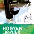 Hogyan legyünk alkoholisták?- könyvbemutató és borkóstoló