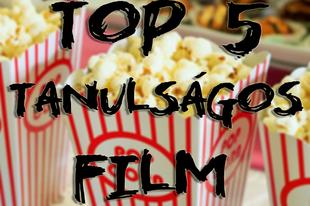 Top 5 tanulságos film