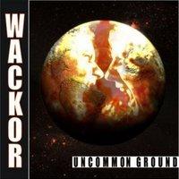 [CD] Wackor: Uncommon Ground