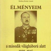 85. Könyvajánló: Hollósy-Kuthy László - Élményeim a második világháború alatt