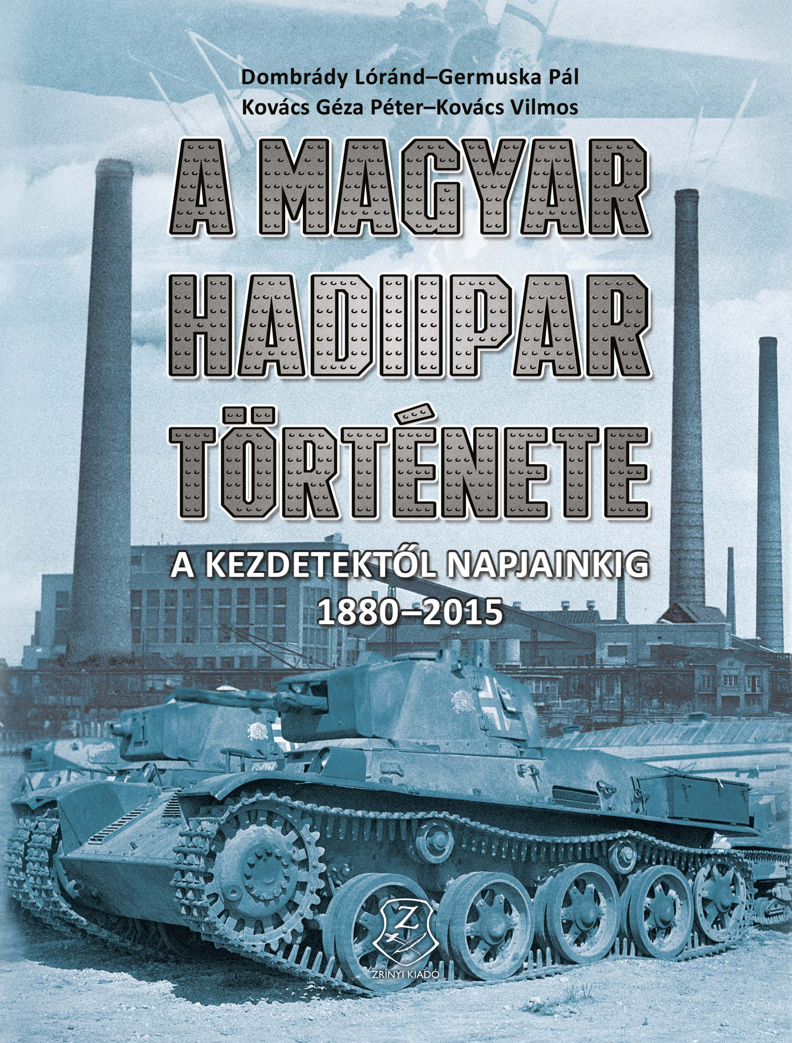 blog308_a_magyar_hadiipar_tortenete_a_kezdetektol_napjainking_1880-2015.jpg