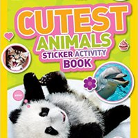 National Geographic Kids Cutest Animals Sticker Activity Book: Over 1,000 Stickers! National Geographic Kids