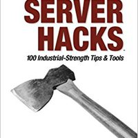 Linux Server Hacks: 100 Industrial-Strength Tips And Tools Book Pdf