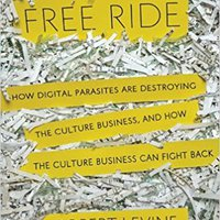 \\PORTABLE\\ Free Ride: How Digital Parasites Are Destroying The Culture Business, And How The Culture Business Can Fight Back. woman about habla vehicle cuenta Valor program cuerdas