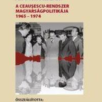 A Ceausescu-rendszer magyarságpolitikája, 1965-1974